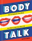 Body Talk: How to Embrace Your Body and Start Living Your Best Life, Sturino, Katie