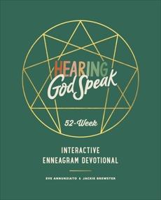 Hearing God Speak: A 52-Week Interactive Enneagram Devotional