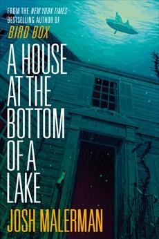 A House at the Bottom of a Lake, Malerman, Josh