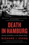 Death in Hamburg: Society and Politics in the Cholera Years, Evans, Richard J.
