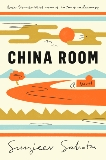 China Room: A Novel, Sahota, Sunjeev