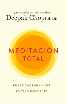Meditación total, Chopra, Deepak