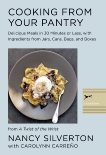 Cooking from Your Pantry: Delicious Meals in 30 Minutes or Less, with Ingredients from Jars, Cans, Bags, and Boxes, Carreno, Carolynn & Silverton, Nancy