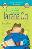 La vida de acuerdo a la rana Og, Birney, Betty G.