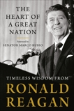 The Heart of a Great Nation: Timeless Wisdom from Ronald Reagan, Reagan, Ronald
