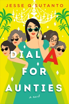 Dial A for Aunties, Sutanto, Jesse Q.