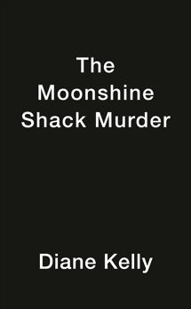 The Moonshine Shack Murder, Kelly, Diane