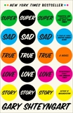 Super Sad True Love Story: A Novel, Shteyngart, Gary