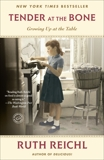 Tender at the Bone: Growing Up at the Table, Reichl, Ruth