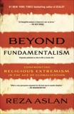 Beyond Fundamentalism: Confronting Religious Extremism in the Age of Globalization, Aslan, Reza