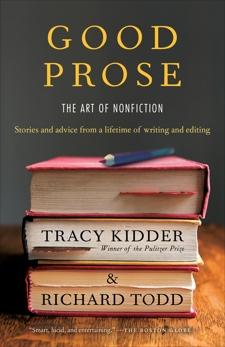 Good Prose: The Art of Nonfiction, Kidder, Tracy & Todd, Richard
