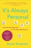 It's Always Personal: Navigating Emotion in the New Workplace, Kreamer, Anne