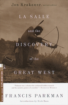 La Salle and the Discovery of the Great West, Parkman, Francis