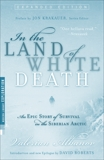 In the Land of White Death: An Epic Story of Survival in the Siberian Arctic, Albanov, Valerian