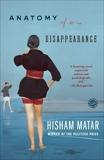 Anatomy of a Disappearance: A Novel, Matar, Hisham