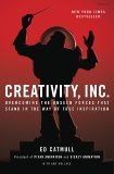 Creativity, Inc.: Overcoming the Unseen Forces That Stand in the Way of True Inspiration, Catmull, Ed & Wallace, Amy