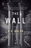 The Wall: A Novel, Adler, H. G.