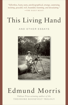 This Living Hand: And Other Essays, Morris, Edmund