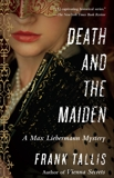 Death and the Maiden: A Max Liebermann Mystery, Tallis, Frank