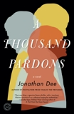 A Thousand Pardons: A Novel, Dee, Jonathan