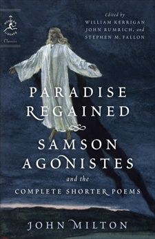 Paradise Regained, Samson Agonistes, and the Complete Shorter Poems, Milton, John