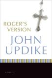 Roger's Version: A Novel, Updike, John