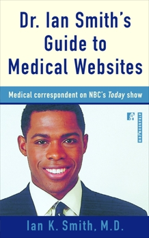 Dr. Ian Smith's Guide to Medical Websites, Smith, Ian