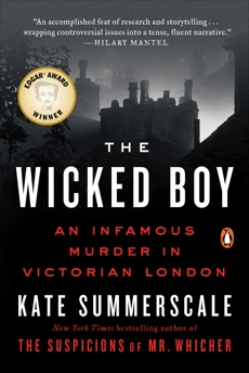 The Wicked Boy: An Infamous Murder in Victorian London, Summerscale, Kate