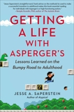 Getting a Life with Asperger's: Lessons Learned on the Bumpy Road to Adulthood, Saperstein, Jesse A.