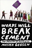 Words Will Break Cement: The Passion of Pussy Riot, Gessen, Masha