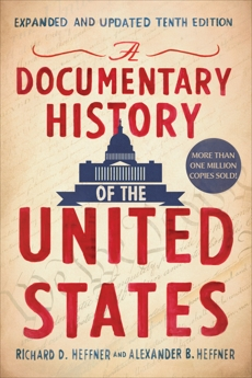 A Documentary History of the United States (Revised and Updated), Heffner, Alexander B. & Heffner, Richard D.