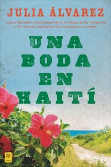 Una boda en Haiti: Historia de una amistad, Alvarez, Julia