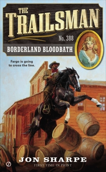 The Trailsman #388: Borderland Bloodbath, Sharpe, Jon