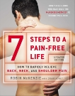 7 Steps to a Pain-Free Life: How to Rapidly Relieve Back, Neck, and Shoulder Pain, McKenzie, Robin & Kubey, Craig