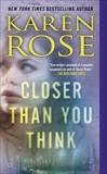 Closer Than You Think, Rose, Karen