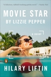 Movie Star by Lizzie Pepper: A Novel, Liftin, Hilary