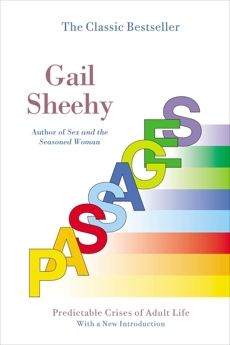 Passages: Predictable Crises of Adult Life, Sheehy, Gail