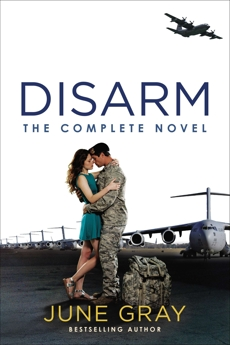 Disarm: The Complete Novel, Gray, June