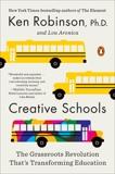Creative Schools: The Grassroots Revolution That's Transforming Education, Robinson, Ken & Aronica, Lou