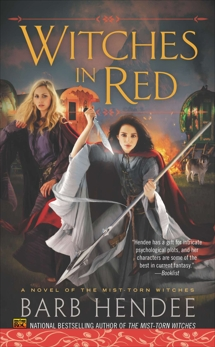 Witches in Red: A Novel of the Mist-Torn Witches, Hendee, Barb