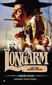 Longarm #430: Longarm and the Deadly Sisters, Evans, Tabor