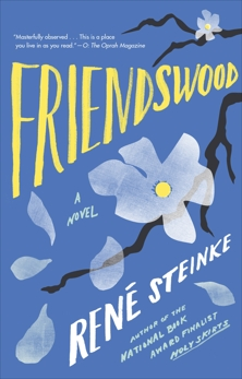 Friendswood: A Novel, Steinke, Rene