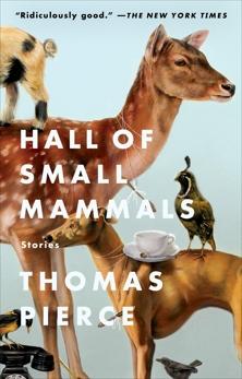 Hall of Small Mammals: Stories, Pierce, Thomas