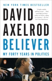 Believer: My Forty Years in Politics, Axelrod, David
