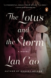 The Lotus and the Storm: A Novel, Cao, Lan