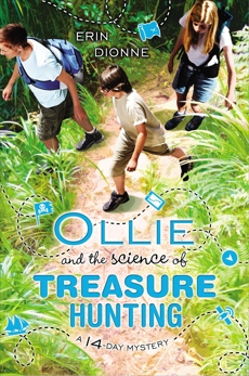 Ollie and the Science of Treasure Hunting, Dionne, Erin