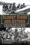 Bloody Ridge and Beyond: A World War II Marine's Memoir of Edson's Raiders in the Pacific, Groft, Marlin & Alexander, Larry