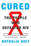Cured: How the Berlin Patients Defeated HIV and Forever Changed Medical Science, Holt, Nathalia
