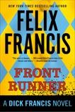 Front Runner: A Dick Francis Novel, Francis, Felix