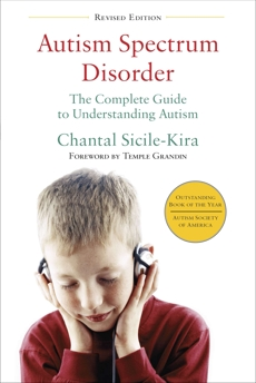 Autism Spectrum Disorder (revised): The Complete Guide to Understanding Autism, Sicile-Kira, Chantal